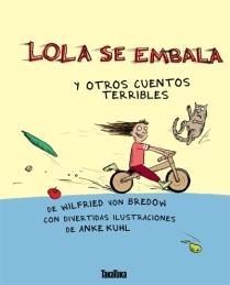 lola-se-embala-y-otros-cuentos-terribles